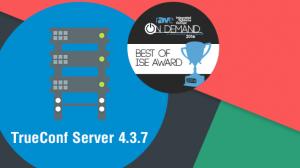 Chào đón phiên bản mới của TrueConf server 4.3.7: an toàn và linh hoạt hơn