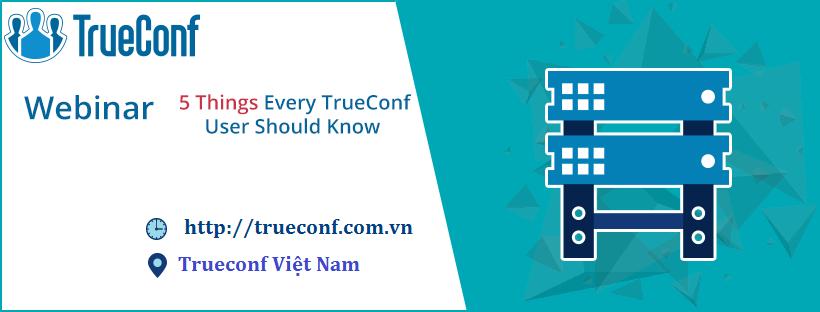 trueconf 5 điều cần biết