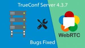 Cập nhật phiên bản mới cho Trueconf Server 4.3.7
